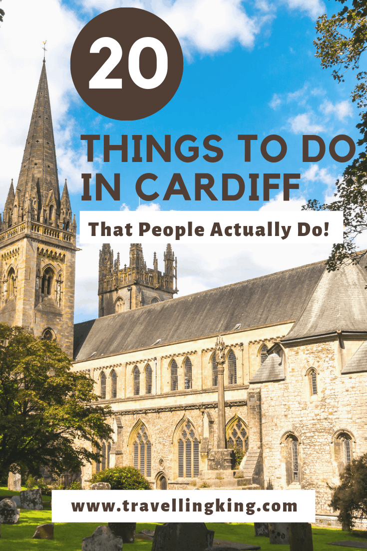 20 Things to do in Cardiff - That People Actually Do!