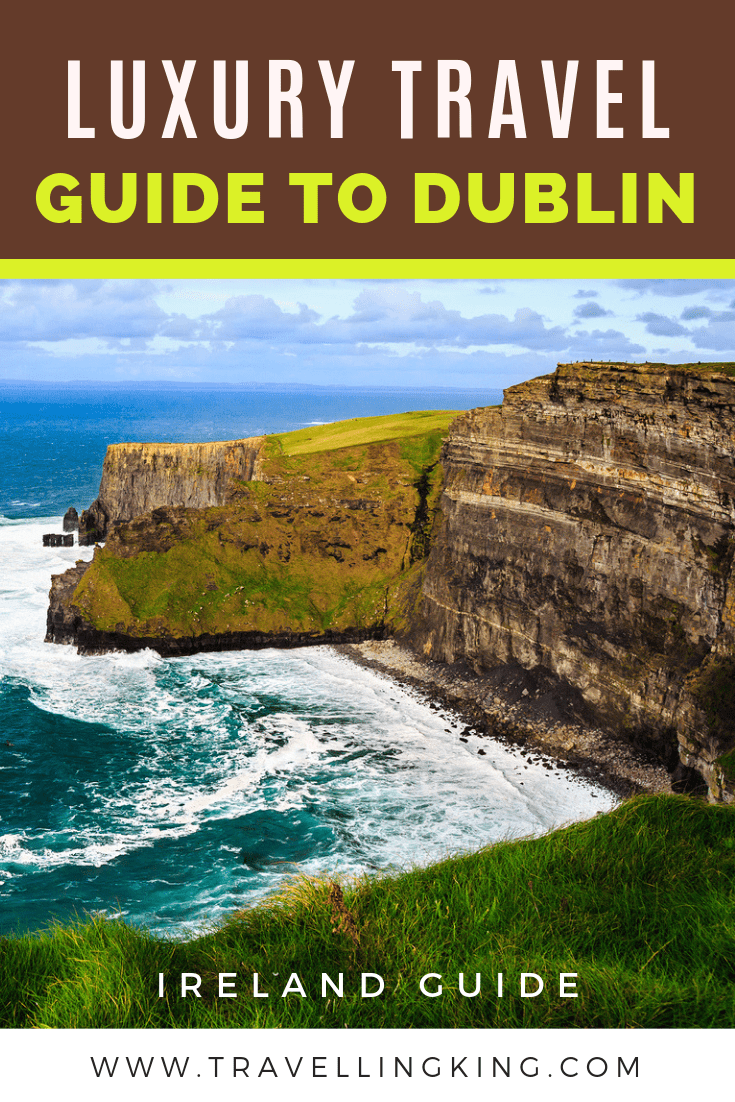Luxury Travel Guide to Dublin