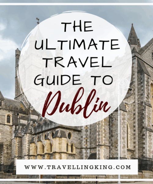 The Ultimate Travel Guide to Dublin