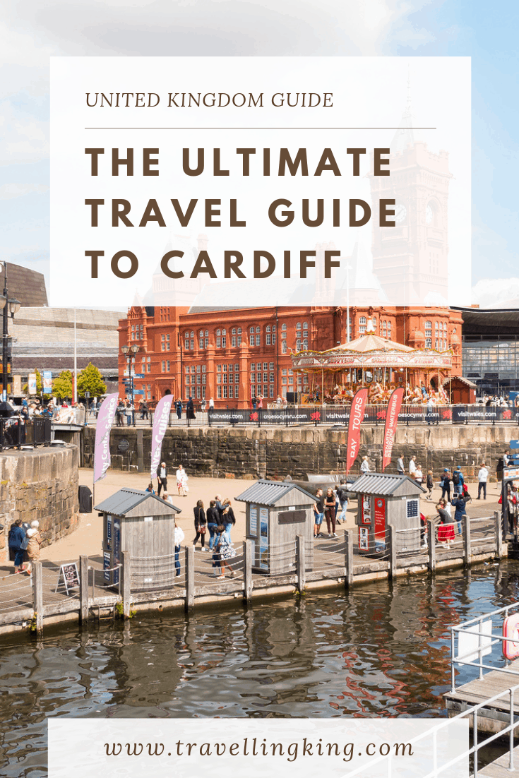 Ultimate Travel Guide to Cardiff