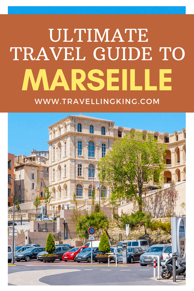 Ultimate Travel Guide to Marseille