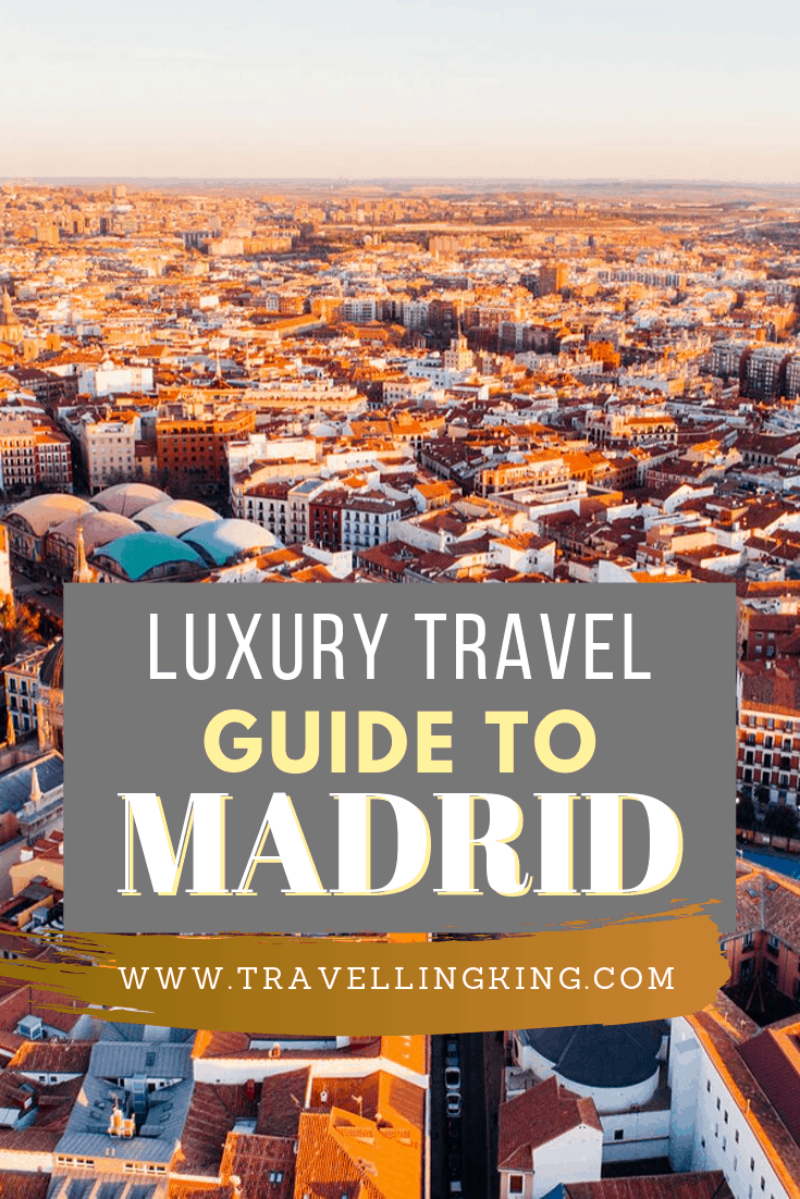 Luxury Travel Guide to Madrid