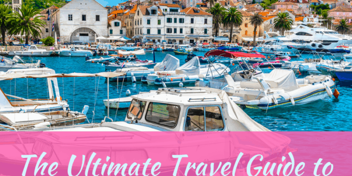 The Ultimate Travel Guide to Hvar