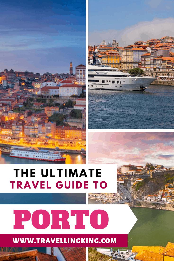 Ultimate Travel Guide to Porto