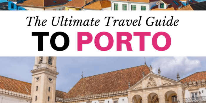 Ultimate Travel Guide to Porto