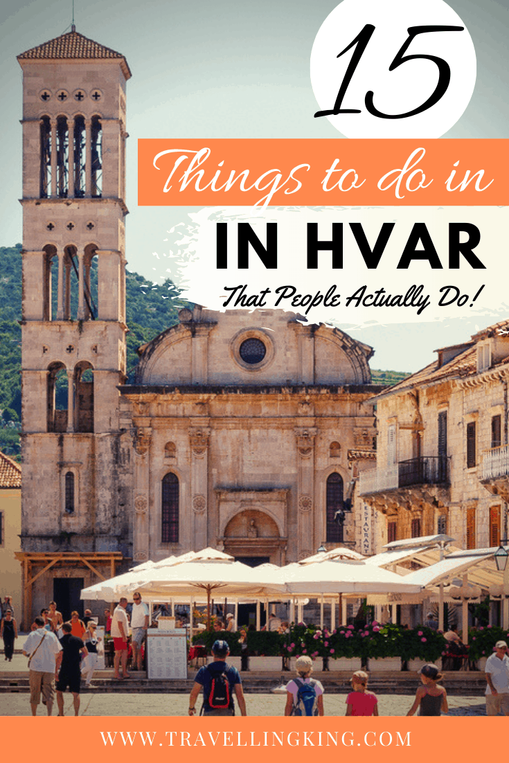 15 Things to do in Hvar - That People Actually Do!
