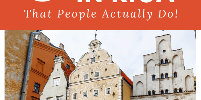 21 Things to do in Riga - That People Actually Do!