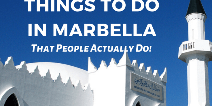 23 Things to do in Marbella - That People Actually Do!