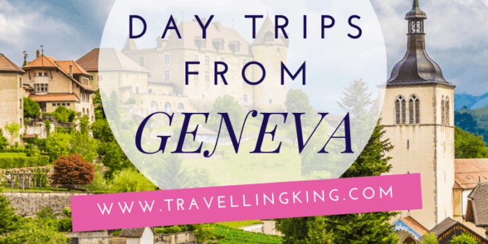Best Day trips from Geneva