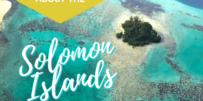 Everything you need to know about the Solomon Islands