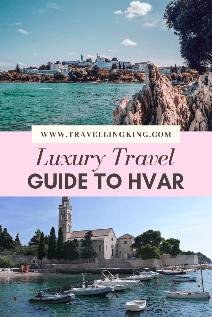 Luxury Travel Guide to Hvar