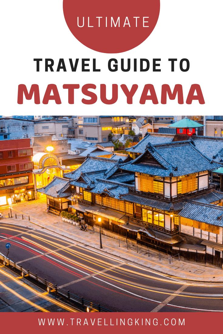 Ultimate Travel Guide to Matsuyama