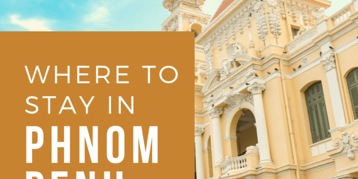 Where to stay in Phnom Penh