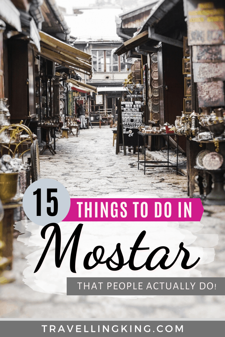 15 Things to do in Mostar - That People Actually Do!