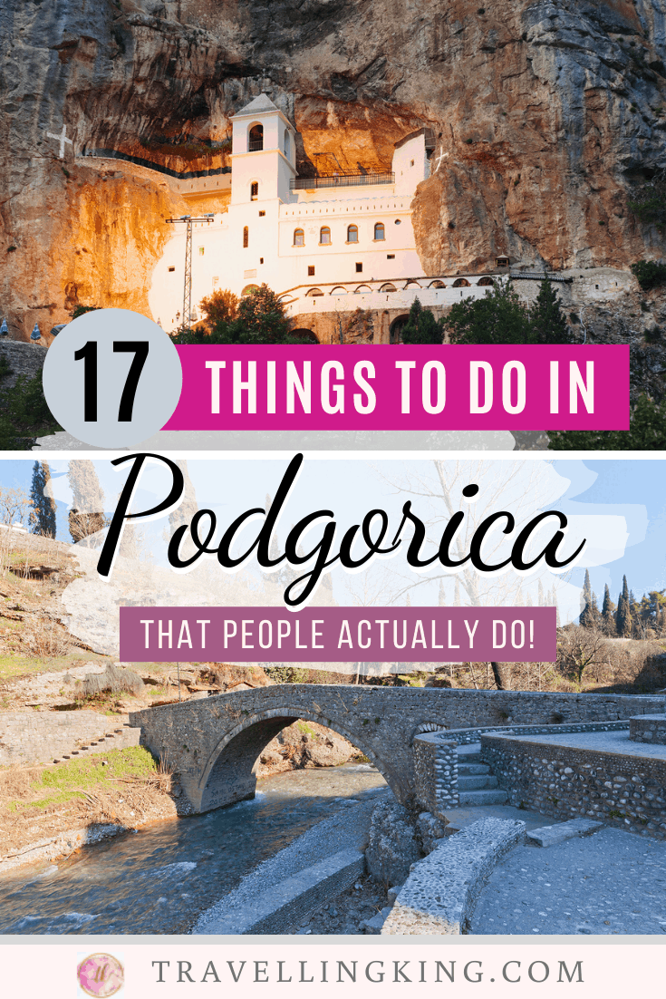 17 Things to do in Podgorica - That People Actually Do!