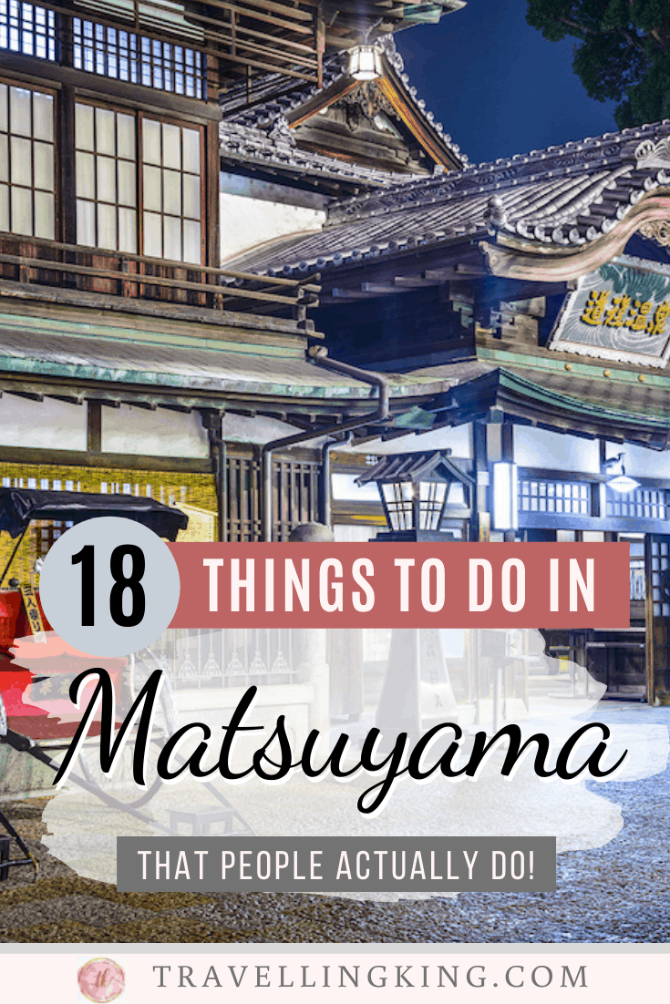 18 Things to do in Matsuyama - That People Actually Do!