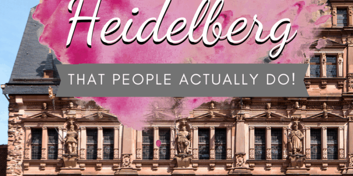 20 Things to do in Heidelberg - That People Actually Do!
