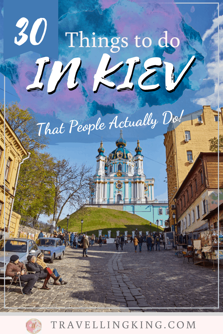 30 Things to do in Kiev - That People Actually Do!