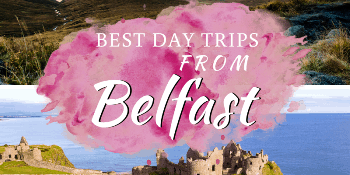 Best Day Trips from Belfast