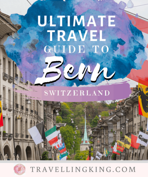 Ultimate Travel Guide to Bern