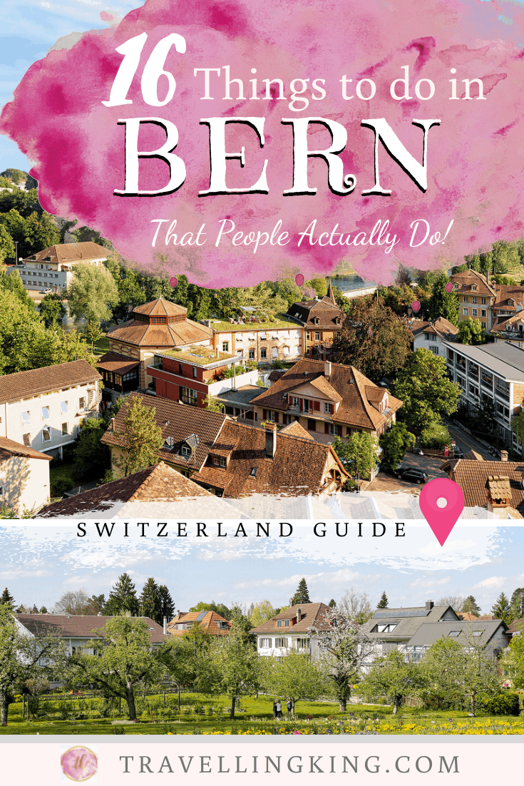 16 Things to do in Bern - That People Actually Do !