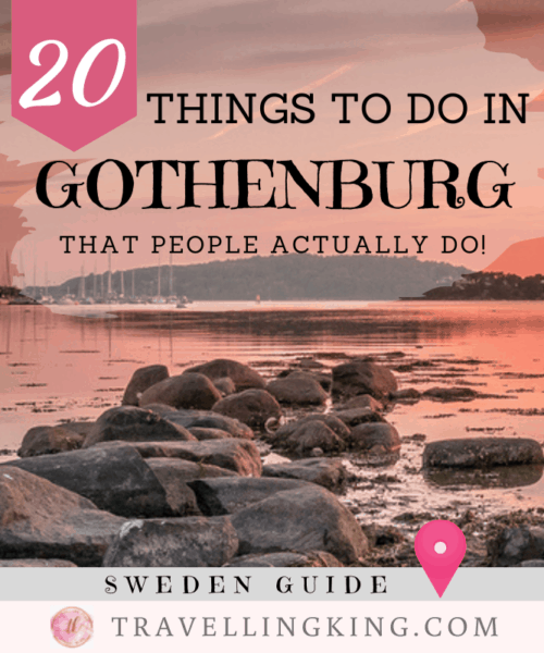 20 Things to do in Gothenburg - That People Actually Do!