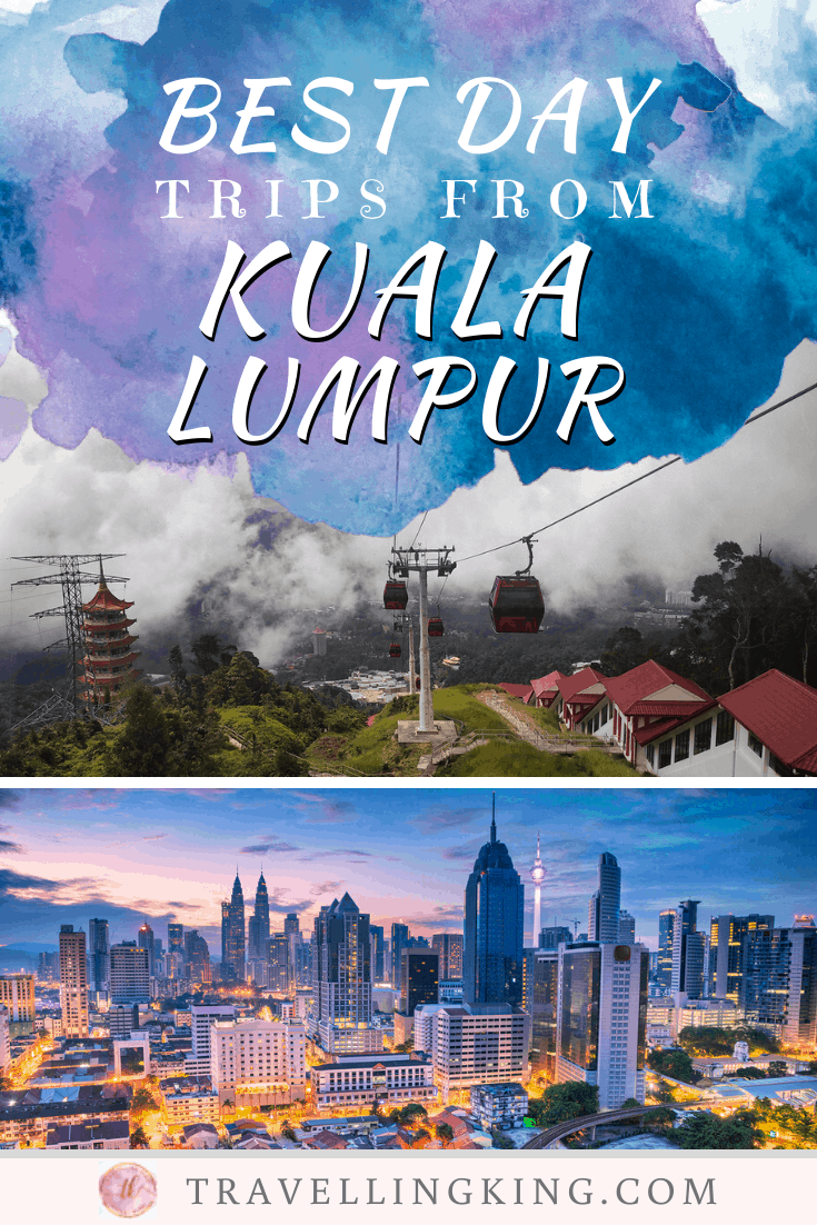 Best Day Trips from Kuala Lumpur