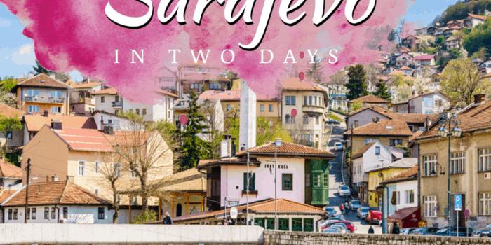 How To Explore Sarajevo in Two Days