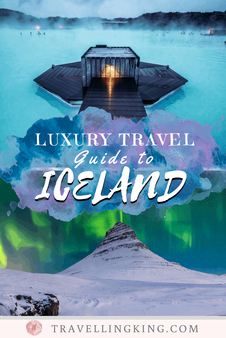 Luxury travel guide for Iceland