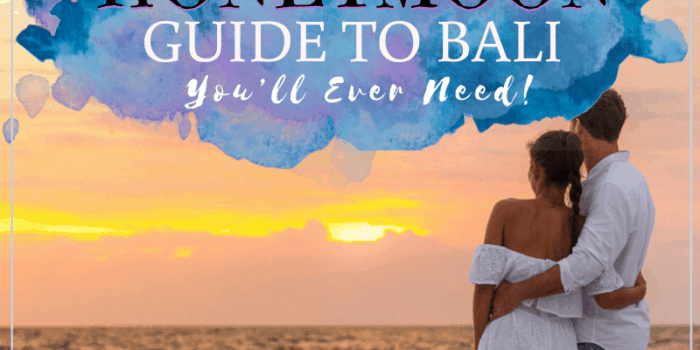 The Only Honeymoon Guide to Bali You'll Ever Need!