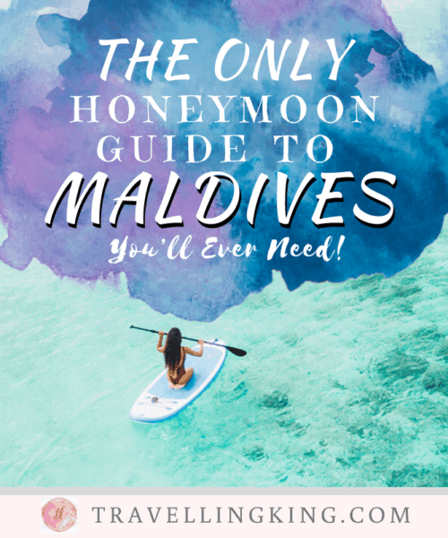 The Only Honeymoon Guide to Maldives You'll Ever Need!