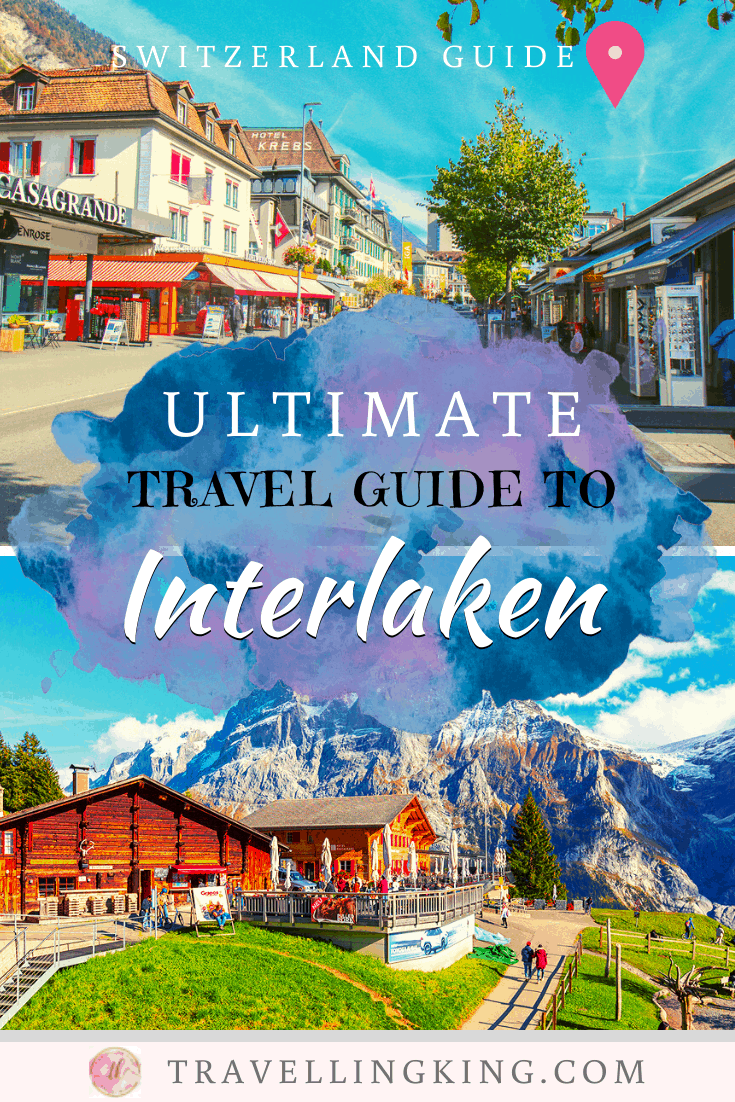 Ultimate Travel Guide to Interlaken