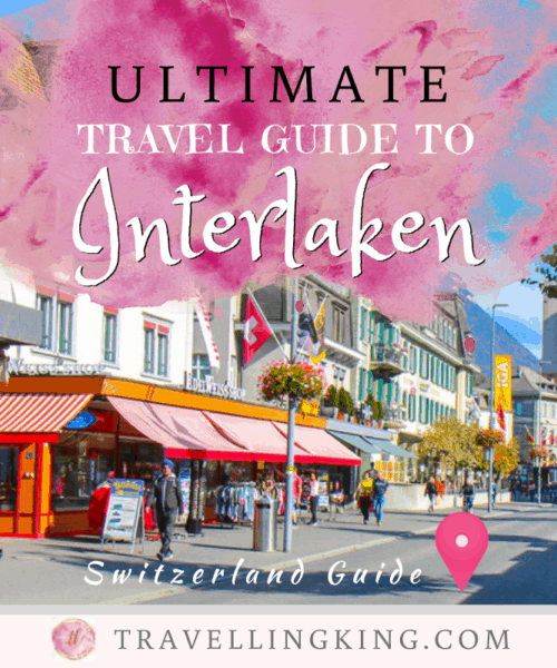 Ultimate Travel Guide to Interlaken