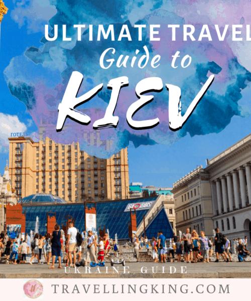 Ultimate Travel Guide to Kiev