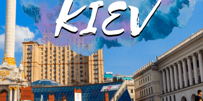 Ultimate Travel Guide to Kiev