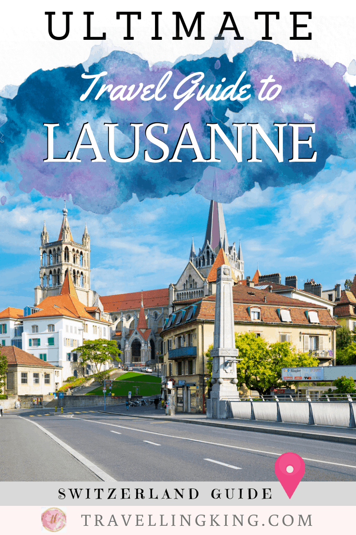 Ultimate Travel Guide to Lausanne