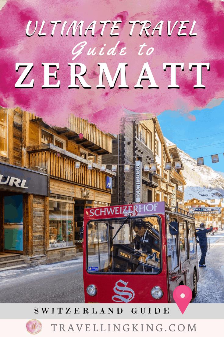 Ultimate Travel Guide to Zermatt