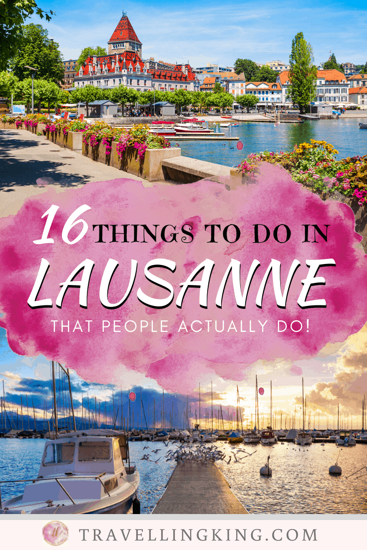 16 Things to do in Lausanne - That People Actually Do!