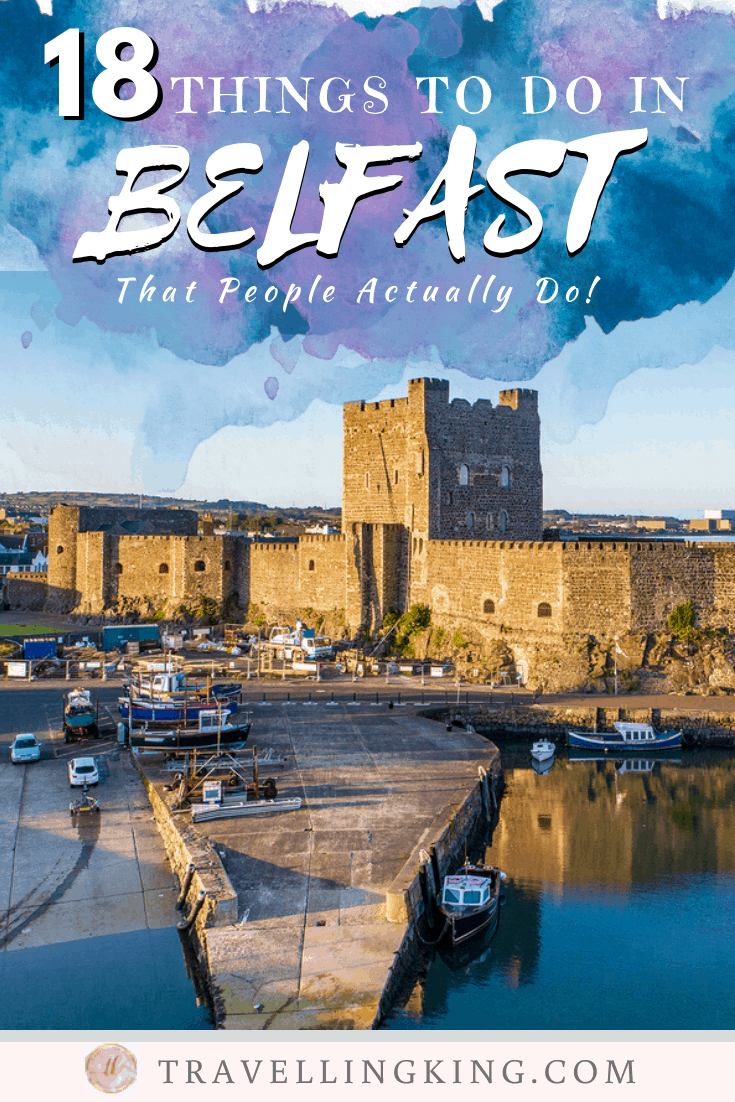 18 Things to do in Belfast - That People Actually Do !