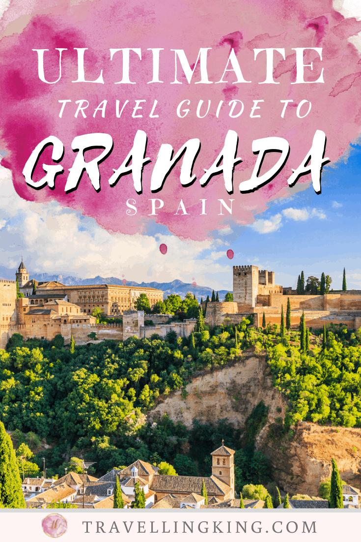 Ultimate Travel Guide to Granada
