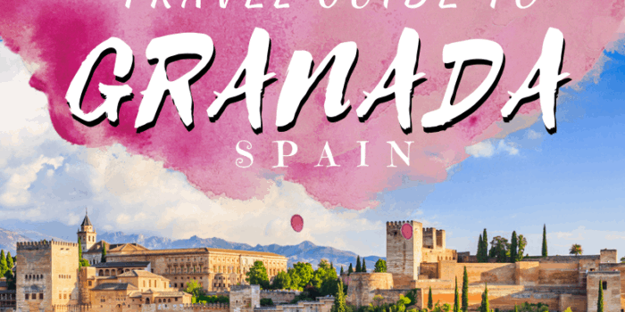 Ultimate Travel Guide to Granada