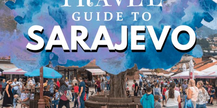 Ultimate Travel Guide to Sarajevo