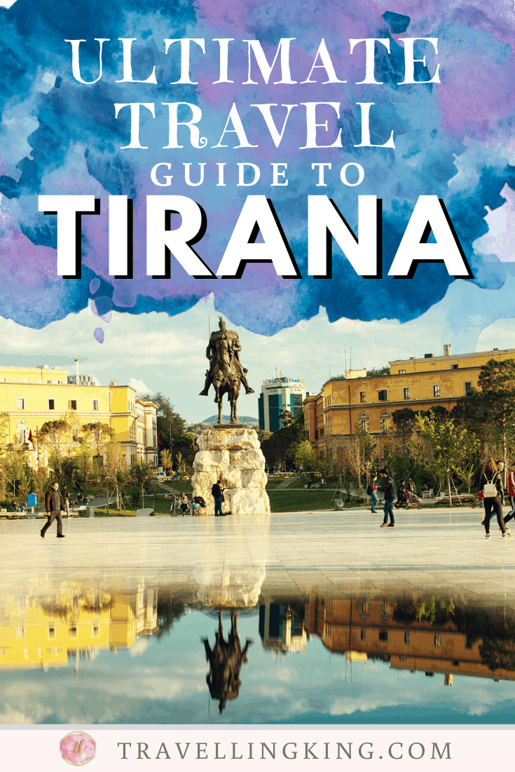 Ultimate Travel Guide to Tirana