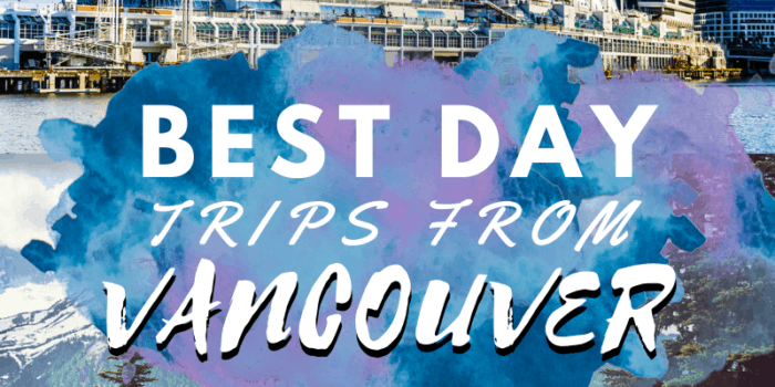 Best day trips from Vancouver