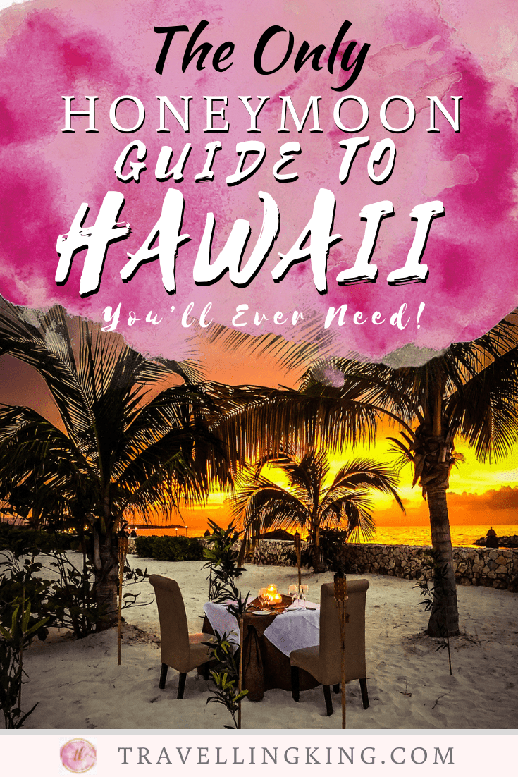 The Only Honeymoon Guide to Hawaii You'll Ever Need!