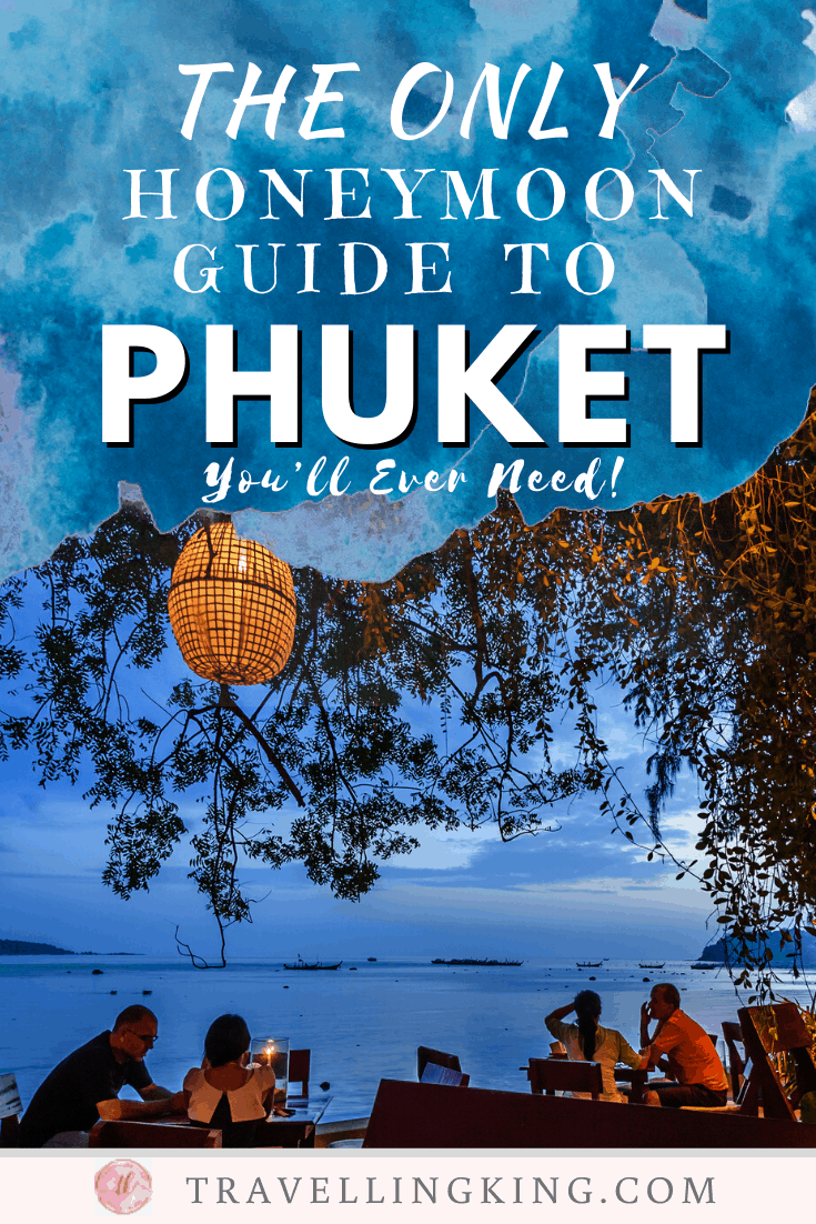 The Only Honeymoon Guide to Phuket You'll Ever Need!