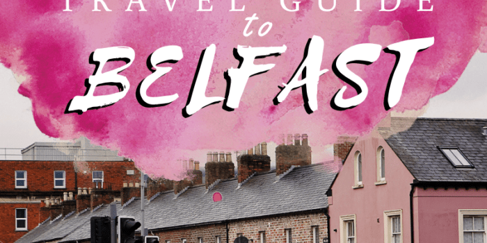 Ultimate Travel Guide to Belfast