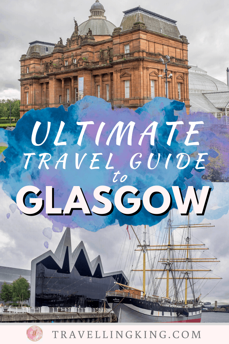 Ultimate Travel Guide to Glasgow