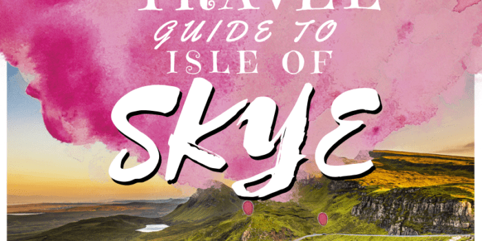 Ultimate Travel Guide to Isle of Skye