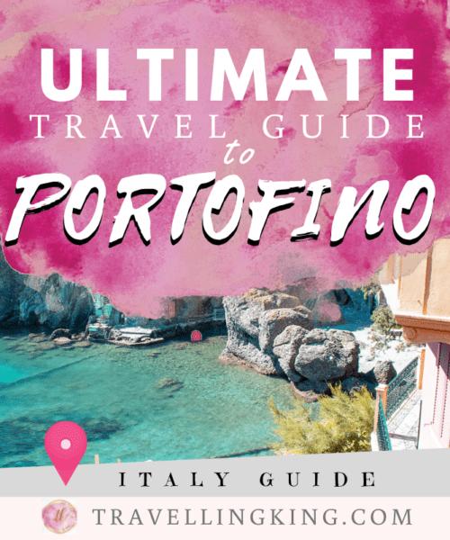 Ultimate Travel Guide to Portofino